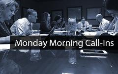 Monday Morning Call-Ins